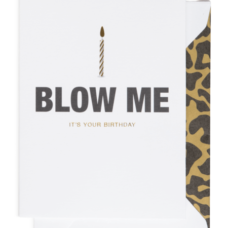 Blow me it's your birthday