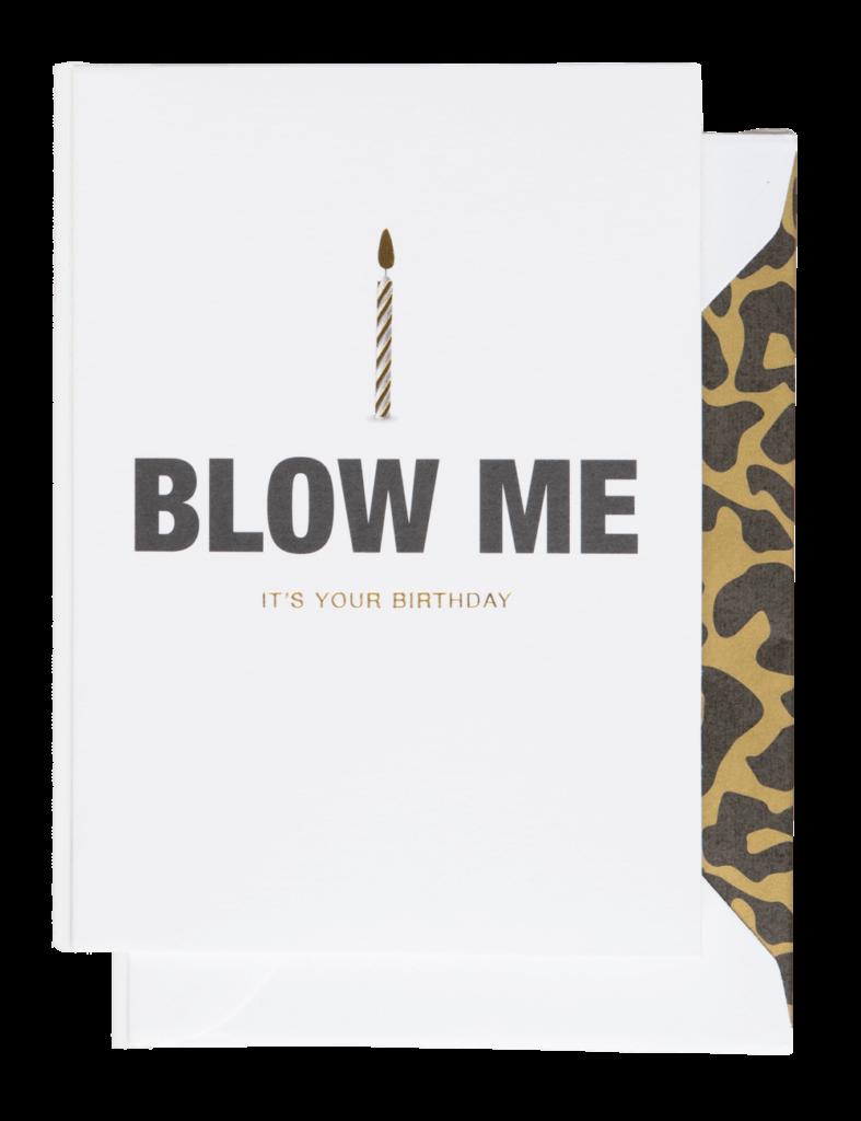 Blow me it's your birthday